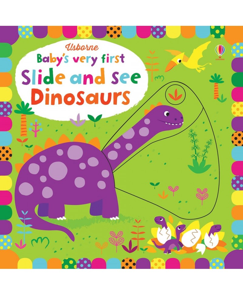 Carte Gliseaza si Vezi cu Dinozauri - Baby's very first slide and see Dinosaurs