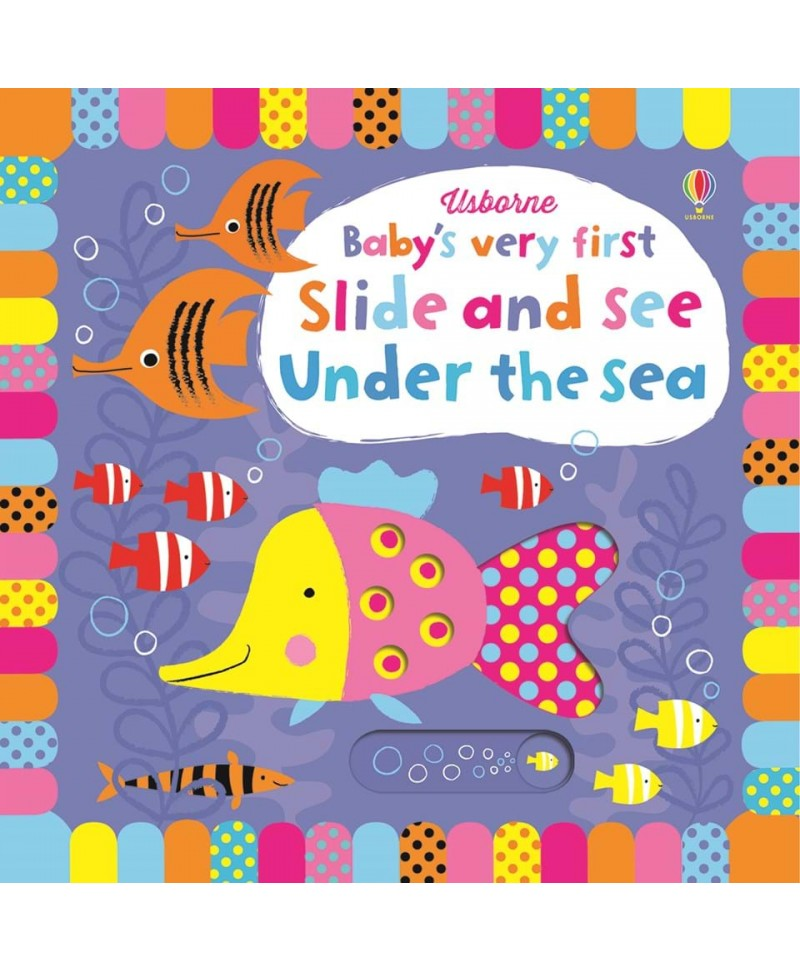 Carte Glisează și Vezi - Baby's very first slide and see Under the sea