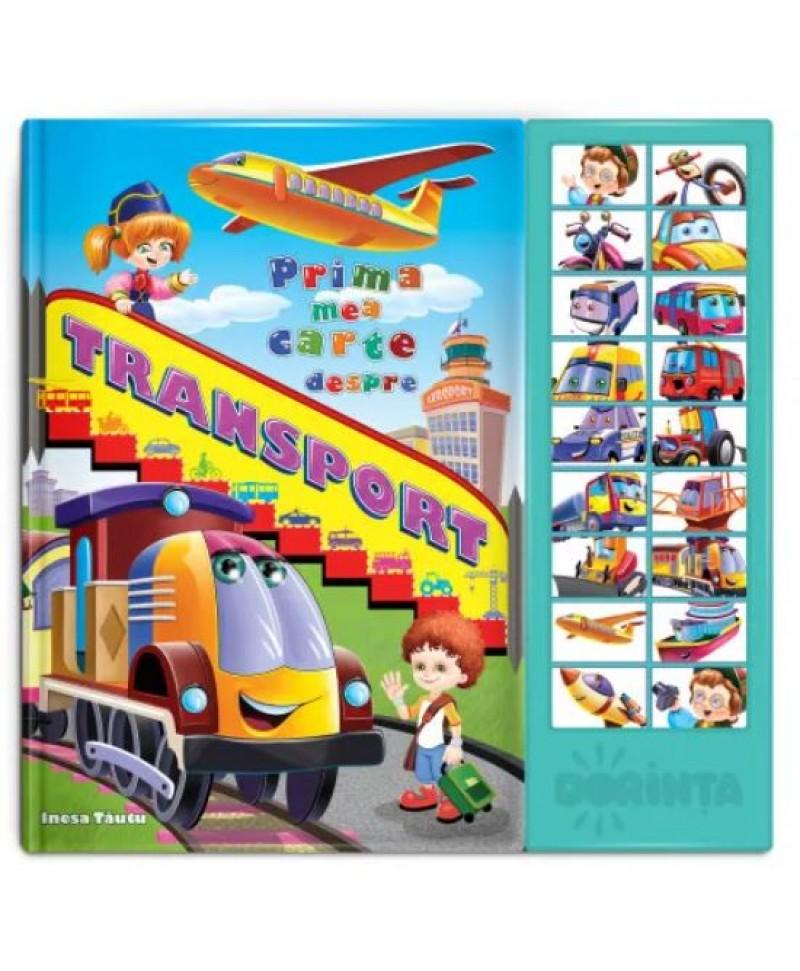 Carte cu sunete - Prima mea carte despre transport